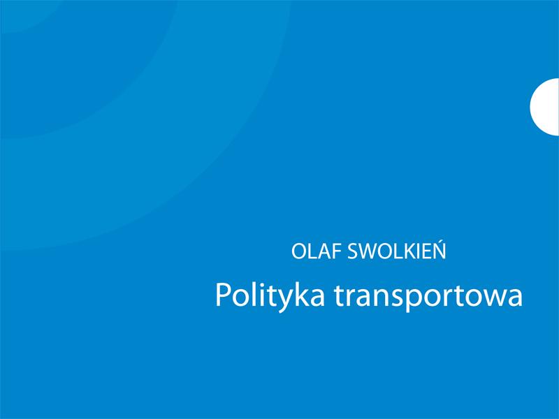 """Raport """"Polityka transportowa"""""""
