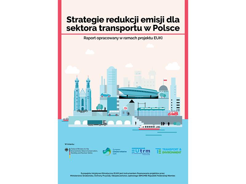 """raport """"Strategie redukcji emisji dla sektora transportu w Polsce"""""""