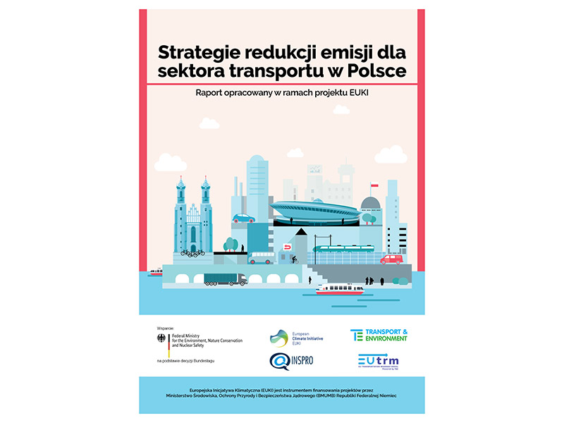 "Okładka raportu ""Strategie redukcji emisji dla sektora transportu w Polsce"". Transport & Environment (2018) Emission Reduction Strategies for the Transport Sector in Poland."