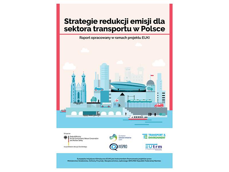 "Okładka raportu ""Strategie redukcji emisji dla sektora transportu w Polsce"". Transport & Environment (2018) Emission Reduction Strategies for the Transport Sector in Poland."